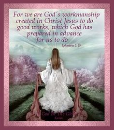 For we are G-d's workmanship...