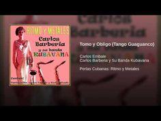 Tomo y Obligo (Tango Guaguanco) -  CARLOS BARBERIA