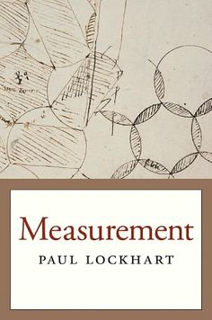 Measurement: Exploring the Whimsical World of Mathematical Reality through Playful Patterns, Shape and Motion | Brain Pickings