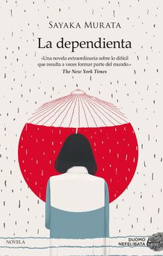 La dependienta by Sayaka Murata - Books Search Engine I Love Reading, Love Book, Book Cover Design, Book Design, Rebecca West, Geisha Book, Japanese Novels, Books To Read, My Books