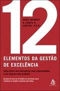 12 elementos da gestão de excelência - Rodd Wagner e James K. Harter
