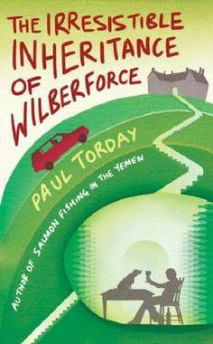 Irresistible Inheritance of Wilberforce by Paul Torday