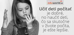 Učiť deti počítať je dobré, ale naučiť deti, čo sa v živote počíta, je ešte lepšie. Motto, Speech Language Therapy, Psychology, Mottos