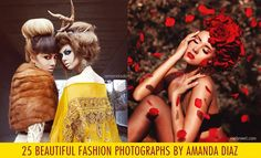 25 Creative and Stunning Fashion Photography examples by Amanda Diaz. Read full article: http://webneel.com/fashion-photography | more http://webneel.com/fashion | Follow us www.pinterest.com/webneel
