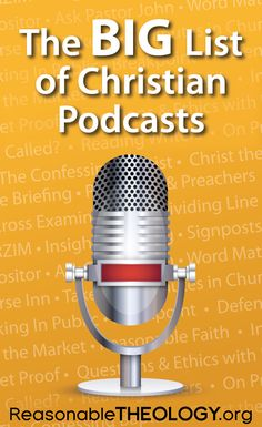 Looking for something new to listen to? These Christian podcasts cover theology, politics, Bible Study, apologetics, preaching, Christian living, and more. See the list of Christian Podcasts at http://reasonabletheology.org/big-list-christian-podcasts/