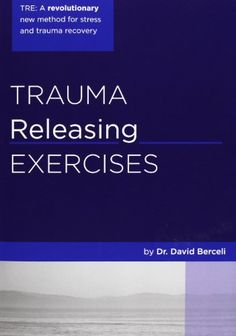 trauma releasing exercises step by step video instruction and demonstration