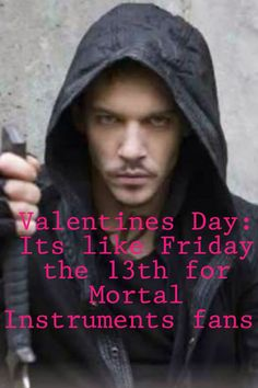 I like this This is funny im going to be like freaking out on Valentines we should get the TMI Fandom to all wear shadowhunter gear so we can see who knows the truth of Valentines day!!!!!