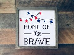 Excited to share this item from my #etsy shop: Home of the Brave Wood Sign // 4th of July Decor // Patriotic Signs // Independence Day // Veterans Day // Wooden Signs Fourth Of July Decor, 4th Of July Celebration, 4th Of July Decorations, 4th Of July Party, July 4th, Patriotic Crafts, July Crafts, Patriotic Party, Summer Crafts