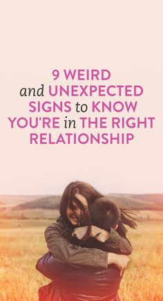 9 Weird And Unexpected Signs To Know You're In The Right Relationship
