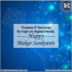 Tireless IT Services wishes you all a Happy Makar Sankranti!!  #happymakarsankranti2020 #MakarSankranti #Celebrations #kitefestival #socialmediamarketing #graphicdesign #digitaltrends #digitalmarketingagency #agency