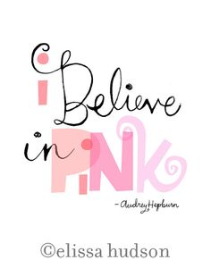 I Believe in Pink wall art Print di elissahudson su Etsy