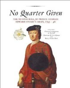 No Quarter Given: The Muster Roll of Prince Charles Edward Stuart's Army, 1745-46:Amazon:Kindle Store