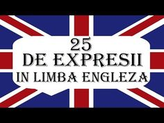 Invata engleza | VOCABULAR 2 | 25 De expresii utile in Limba Engleza - YouTube