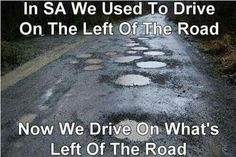 Pothole joke South Africa Best Picture For Humor jokes hilarious For Your Taste You are looking for something, and it is going to tell you exactly what you are looking for, and you didn't find that pi African Jokes, African Men, Africa Quotes, Afrikaanse Quotes, Out Of Africa, Jokes In Hindi, New South, Twisted Humor, Funny Signs
