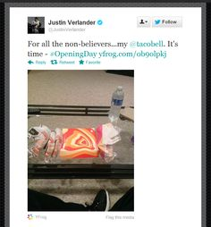 Justin Verlander, pitcher for the Detroit Tigers, religiously eats Taco Bell for dinner the night before he pitches.  He eats three crunchy taco supremes (no tomato), a cheesy gordita crunch and and a Mexican pizza (no tomato).  Here's proof, when he tweeted a picture of his meal.  #DetroitTigers #JustinVerlander #baseball