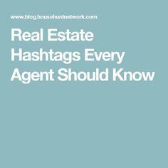 Real Estate Hashtags Every Agent Should Know