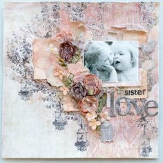 Psycho Moms Scrapbooks: Sister's Love Mixed Media Layout