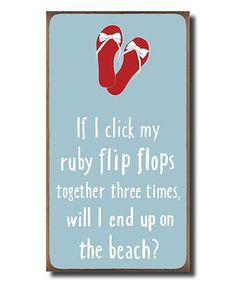 Look at this #zulilyfind! 'If I Click My Ruby Flip Flops' Wall Sign #zulilyfinds