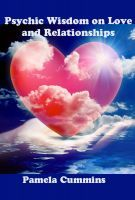 Psychic Wisdom on Love and Relationships, an ebook by Pamela Cummins at Smashwords