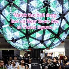 Bucket List: watch the Times Square Ball drop on New Year's Eve in New York City.