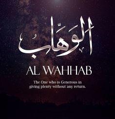 Names Of Allah ❤️ الوهاب 100 Names Of Allah, Names Of God, Hadith, Alhamdulillah, Allah Quotes, Quran Quotes, Islamic Messages, Islamic Quotes, Asma Allah
