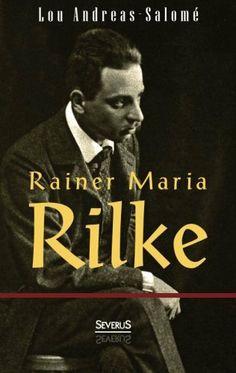 Rainer Maria Rilke von Lou Andreas-Salomé, http://www.amazon.de/dp/386347693X/ref=cm_sw_r_pi_dp_06jQsb1GEMGRM