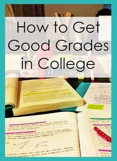 How to get good grades in college: The 10 tips you must know!