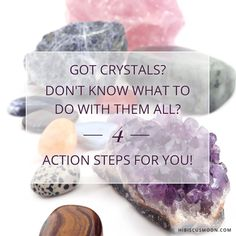 Got Crystals? Don't Know What to Do with Them All? 4 Action Steps for You! http://hibiscusmooncrystalacademy.com/got-crystals/ - Hibiscus Moon Crystal Academy |