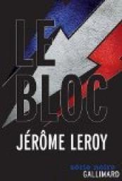 Critiques, citations, extraits de Le Bloc de Jérôme Leroy. Le Bloc Patriotique, parti d'extrême droite dont le logo est un triden...