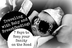 """Traveling with Baby and Breastfeeding: 7 Ways to Keep your Sanity while Breastfeeding Baby on the Road...plus a free printable """"Traveling with Baby Checklist"""" at AmberKeinath.com"""