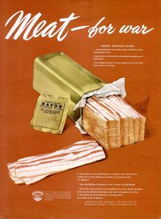 American Meat Institute ad, 1945 ~ a can of bacon is a small thing in a world war...
