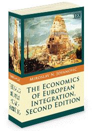TEXTBOOK - The Economics of European Integration, Second Edition - by Miroslav N. Jovanovic - May 2013