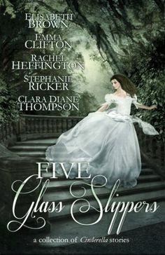 Five Glass Slippers by Elisabeth Brown http://www.amazon.com/dp/0989447847/ref=cm_sw_r_pi_dp_dhw8wb0K2X8WG