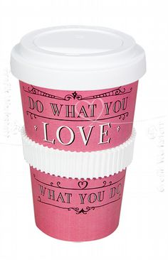 Do what you LOVE what you do! New coffee to go cups at GustoEspresso Hungary. Welcome