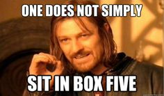 Did I not instruct that box five was to be kept empty?!?