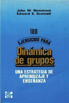 Libros y materiales educativos: 100 EJERCICIOS PARA DINÁMICA DE GRUPOS Una estrategia de aprendizaje y enseñanza
