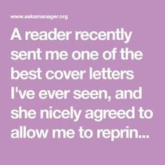A reader recently sent me one of the best cover letters I've ever seen, and she nicely agreed to allow me to reprint it here in case it inspires anyone els Great Cover Letters, Best Cover Letter, Cover Letter Tips, Cover Letter For Resume, Examples Of Cover Letters, Creative Cover Letter, Writing A Cover Letter, Cover Letter Sample, Resume Writing Tips