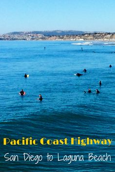 The Pacific Coast Highway Road Trip from San Diego to Laguna Beach. Kick off your road trip in Southern California. Where to stop, eat and stay.