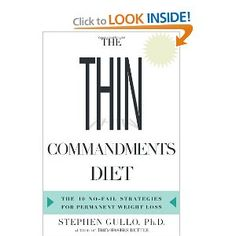 The Thin Commandments: The Ten No-Fail Strategies for Permanent Weight Loss: Stephen Gullo: Bestselling author of Thin Tastes Better, Dr. Stephen Gullo lets you in on his unique program that has a success rate almost 15 times higher than the national average and has helped patients lose more than 100 pounds and maintain the weight loss for more than 5 years.
