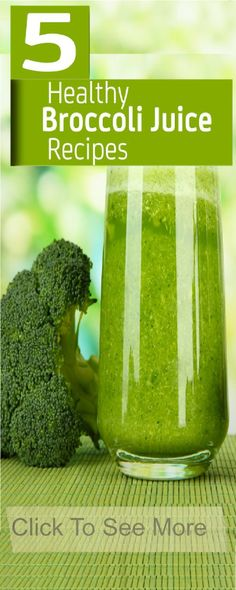5 Healthy Broccoli Juice Recipes That You Should Try