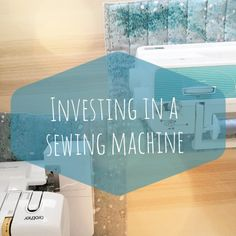"""Newest post on the blog is all about how to go about investing in a high quality """"beyond basic"""" sewing machine..."""