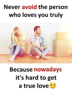 Image may contain: 2 people, text that says 'Never avoid the person who loves you truly Because nowadays it's hard to get a true love. Love Failure Quotes, True Love Quotes, Hurt Quotes, Real Life Quotes, Reality Quotes, Relationship Quotes, Sad Quotes, True Love Facts, Relationships