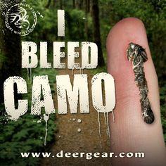 We Bleed #Camo! #WeAreLegendary www.deergear.com