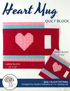 Blocks 2 Quilt Series - Block 3 Heart Mug & - The Sewing Loft Pattern Blocks, Quilt Patterns, Sewing Patterns, Quilting Ideas, Block Patterns, Quilting Projects, Sewing Hacks, Sewing Projects, Easy Projects
