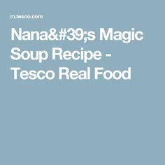 Nana's Magic Soup Recipe - Tesco Real Food