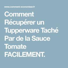 Comment Récupérer un Tupperware Taché Par de la Sauce Tomate FACILEMENT.