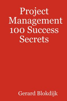 """Read """"Project Management 100 Success Secrets"""" by Gerard Blokdijk available from Rakuten Kobo. There has never been a Project Management manual like this. 100 Success Secrets is not about the ins and outs of Project. Program Management, Management Tips, Project Management, The More You Know, Textbook, The Secret, The 100, Success, Free Apps"""