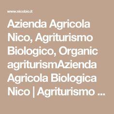 Azienda Agricola Nico, Agriturismo Biologico, Organic agriturismAzienda Agricola Biologica Nico | Agriturismo e piccola ristorazione