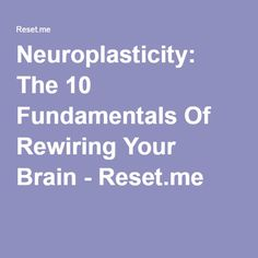 Neuroplasticity: The 10 Fundamentals Of Rewiring Your Brain - Reset.me Psychology Student, Psychology Facts, Brain Health, Dental Health, Healthy Brain, Brain Science, Brain Food, Science Education, Physical Education