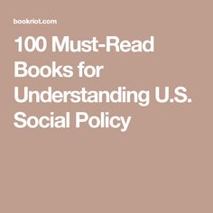 100 Must-Read Books for Understanding U.S. Social Policy
